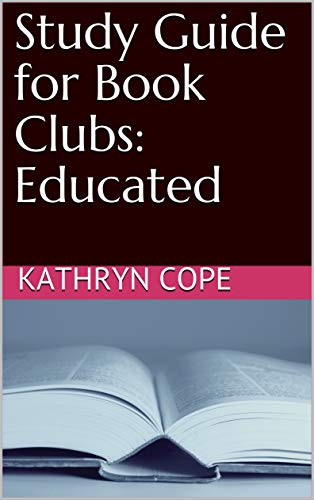 Study Guide for Book Clubs: Educated (Study Guides of Book Clubs 35)