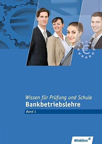 Bankkaufleute nach Lernfeldern: Wissen für Prüfung und Schule: Band 1 - Bankbetriebslehre: Prüfungsbuch
