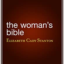 The Woman's Bible Audiobook by Elizabeth Cady Stanton Narrated by Jean Barrett
