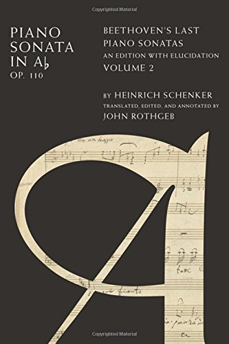 Piano Sonata in Ab, Op. 110: Beethoven's Last Piano Sonatas, An Edition with Elucidation, Volume 2 by Oxford University Press
