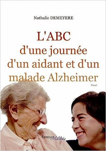 Téléchargez les manuels au format pdf L ABC d une Journee d un Aidant Malade Alzheimer PDF ePub MOBI 236252227X