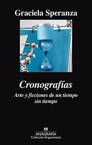 Cronografías: Arte y ficciones de un tiempo sin tiempo (ARGUMENTOS nº 508) (