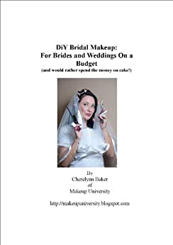 How to DiY Bridal Makeup: For Brides and Weddings on a Budget by [Baker, Cherelynn]