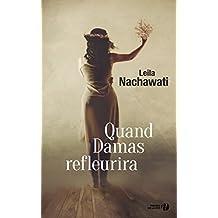Quand Damas refleurira (French Edition)