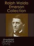 Ralph Waldo Emerson: Complete Collection of Works with analysis and historical background (Annotated and Illustrated) (Annotated Classics)