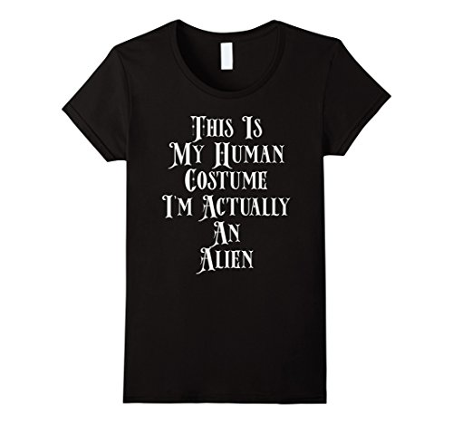 Womens I'm Actually An Alien Shirt Sexy Cute Girl Halloween Costume Small Black (Cute Girl Alien Halloween Costumes)