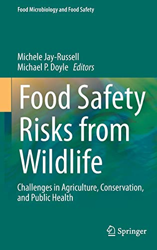 Food Safety Risks from Wildlife: Challenges in Agriculture, Conservation, and Public Health (Food Microbiology and Food