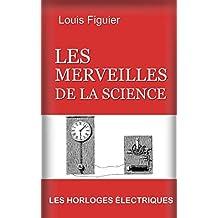Les Merveilles de la science/Les Horloges électriques (French Edition)