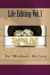Life Editing Vol. 1: Taking Out The Trash (Volume 1)