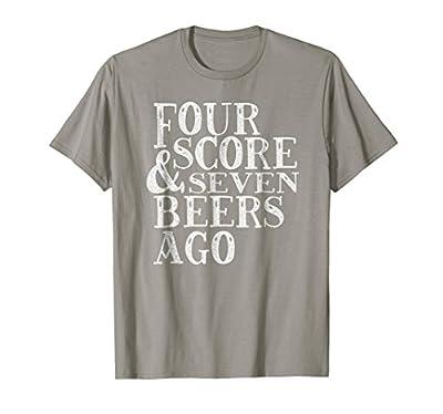 Hilarious Four Score & Seven Beers Patriotic Party Shirt