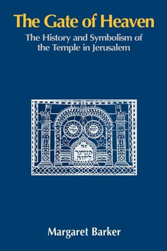 Best! The Gate of Heaven: The History and Symbolism of the Temple in Jerusalem<br />[D.O.C]