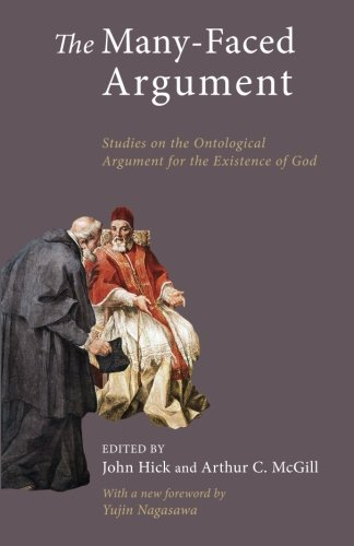 The Many-Faced Argument: Studies on the Ontological Argument for the Existence of God