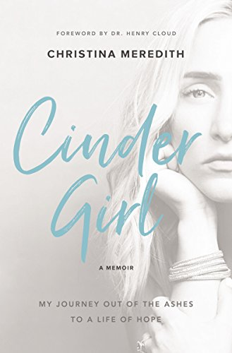 CinderGirl: My Journey Out of the Ashes to a Life of Hope (Best Army Rotc Schools)