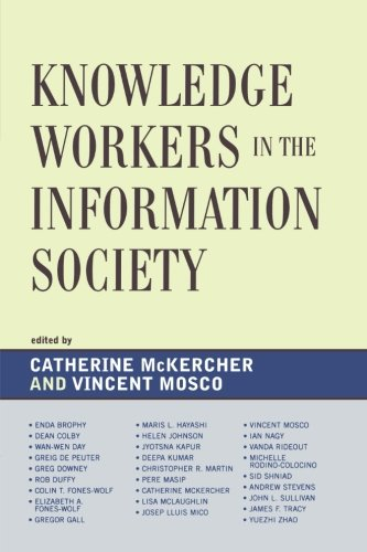 Knowledge Workers in the Information Society (Critical Media Studies)
