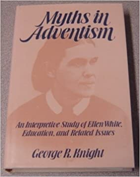 Book Myths in Adventism: An Interpretive Study of Ellen White, Education, and Related Issues