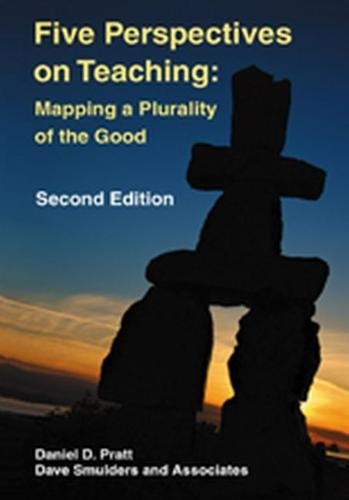 Five Perspectives on Teaching: Mapping a Plurality of the Good, 2nd Ed.