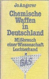 Chemische Waffen in Deutschland. Mißbrauch einer Wissenschaft