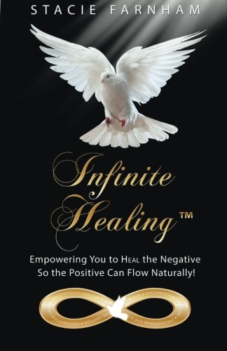 Infinite Healing: Empowering You to Heal the Negative So the Positive Can Flow Naturally! pdf epub