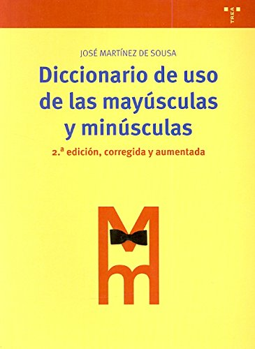 Diccionario de uso de las mayúsculas y minúsculas: 2ª ed., corregida y aumentada (Biblioteconomía y Administración Cultural) Tapa blanda – 17 may 2010 José Martínez de Sousa Ediciones Trea S.L. 8497045068
