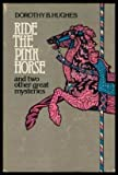 Ride the pink horse and two other great mysteries