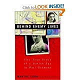 Behind Enemy Lines: The True Story of a French Jewish Spy in Nazi Germany.