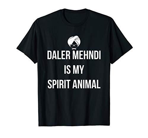 Daler Mehndi Is My Spirit Animal Funny Bhangra Lover Shirt