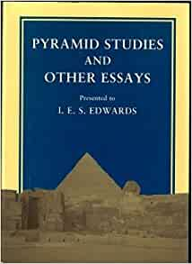 pyramid studies and other essays Pyramid studies and other essays presented to ies edwards by , 1988, egypt exploration society edition, in english.