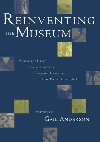 Reinventing the Museum, Historical and Contemporary Perspectives on the Paradigm Shift ( Paperback ) by Anderson, Gail published by Altamira Press - Altamira Press