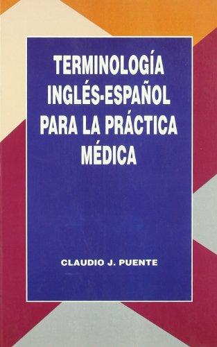 Descargar Libro Terminología Inglés-español Para La Práctica Médica Claudio J. Puente