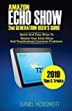 img - for AMAZON ECHO SHOW 2nd GENERATION USER'S GUIDE: Quick And Easy Ways to Master Your Echo Show And Troubleshoot Common Problems book / textbook / text book