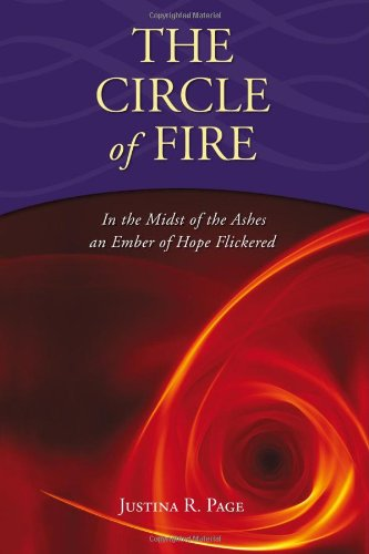 Download The Circle of Fire - In the Midst of the Ashes an Ember of Hope Flickered ebook
