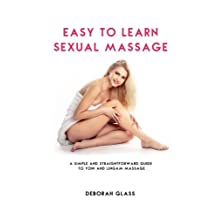 Easy to Learn Sexual Massage: A Simple and Straightforward Guide to Yoni and Lingam Massage