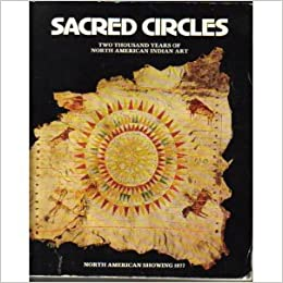 Sacred Circles: Two Thousand Years of North American Indian