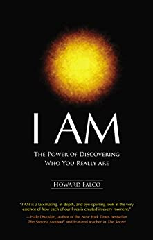 I AM: The Power of Discovering Who You Really Are by [Falco, Howard]