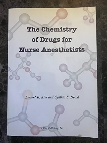 The Chemistry Of Drugs For Nurse Anesthetists