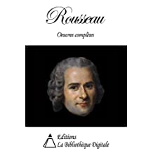 Jean-Jacques Rousseau - Oeuvres Complètes (French Edition)