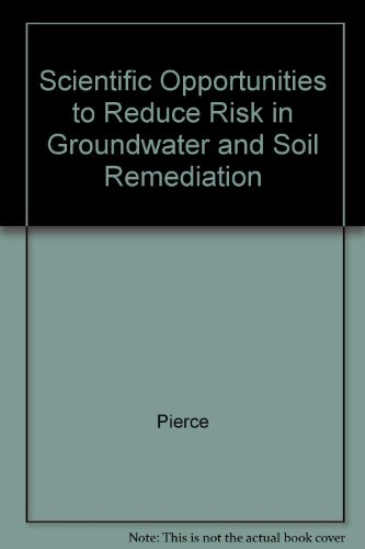 Scientific Opportunities to Reduce Risk in Groundwater and Soil Remediation