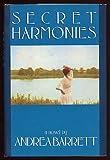 Secret Harmonies, Andrea Barrett, 0385297718