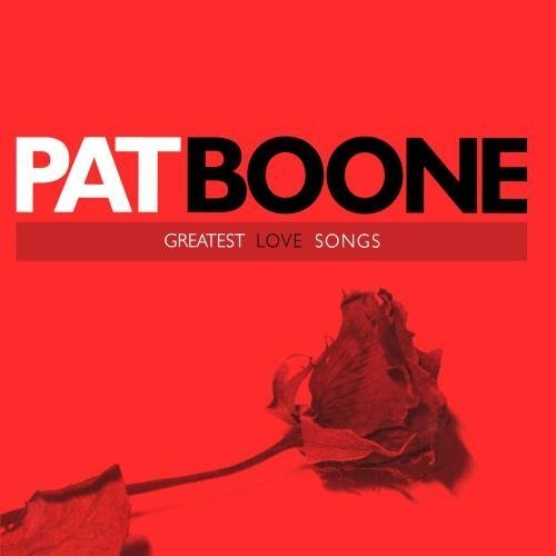 Pat Boone - Greatest Love Songs By Pat Boone - Zortam Music