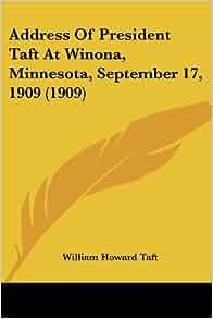 Amazon.com: Address Of President Taft At Winona, Minnesota, September