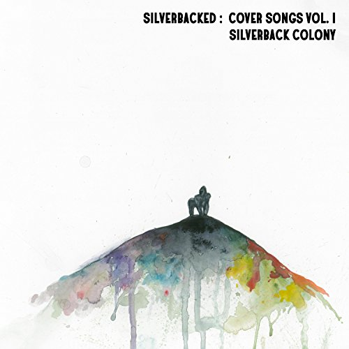 Silverbacked: Cover Songs, Vol. 1 [Explicit]