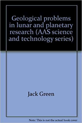 Geological Problems In Lunar And Planetary Research AAS Science Technology Series Volume 25 Jack Green 9780877030560 Amazon Books