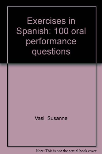 Exercises in Spanish: 100 oral performance questions