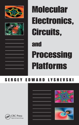 Molecular Electronics, Circuits, and Processing Platforms (Nano- and Microscience, Engineering, Technology and Medicine)
