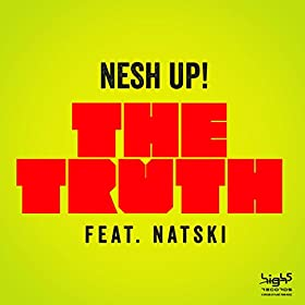 Nesh Up! feat. Natski-The Truth