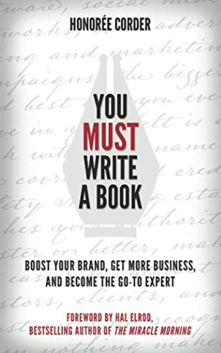 You Must Write a Book: Boost Your Brand, Get More Business, and Become the Go-To Expert (Best Way To Boost Stamina)