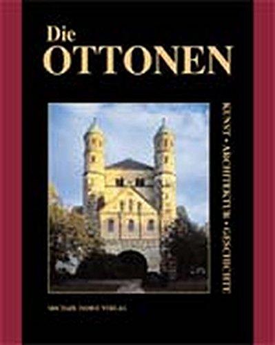 Die Ottonen. Kunst, Architektur, Geschichte