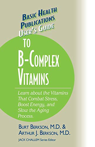Users Guide to the B-Complex Vitamins