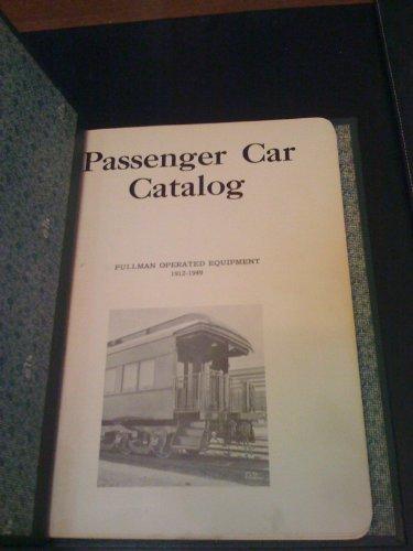 Passenger Car Catalog: Pullman Operated Equipment 1912-1949