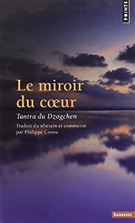 Le Miroir du coeur par Philippe Cornu